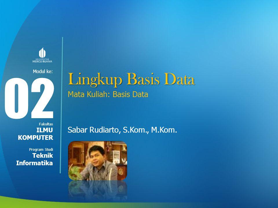 02 Lingkup Basis Data Mata Kuliah: Basis Data