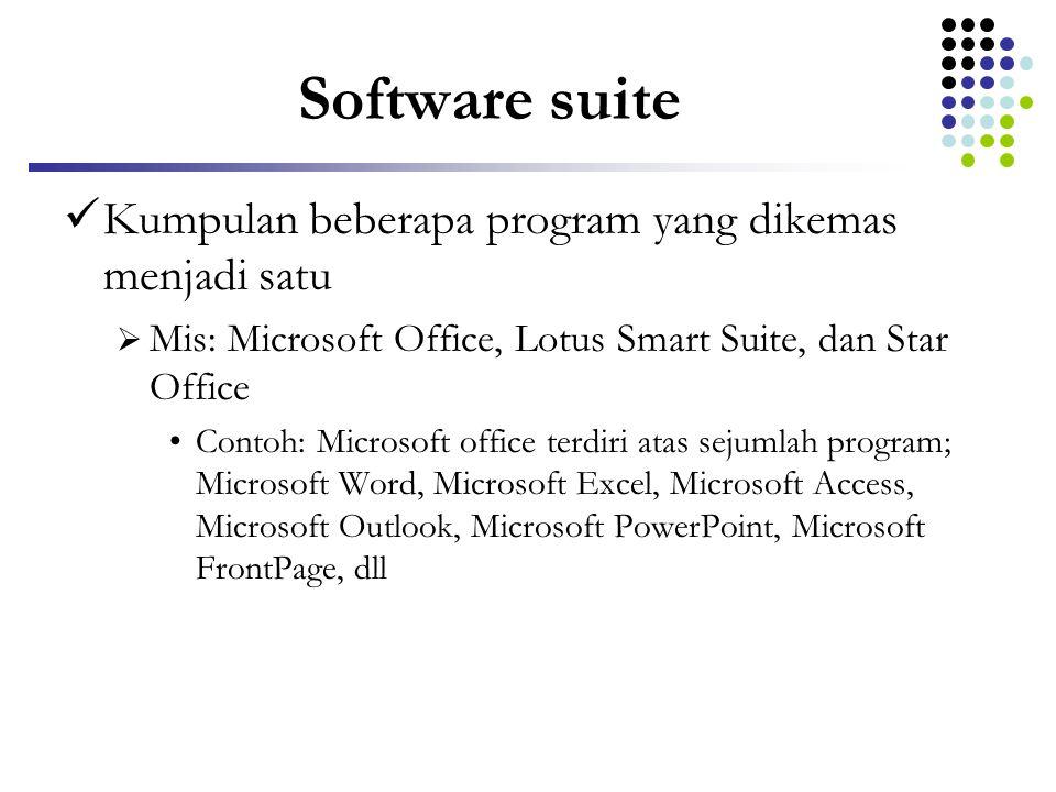Software suite Kumpulan beberapa program yang dikemas menjadi satu