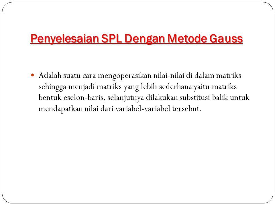 Penyelesaian SPL Dengan Metode Gauss