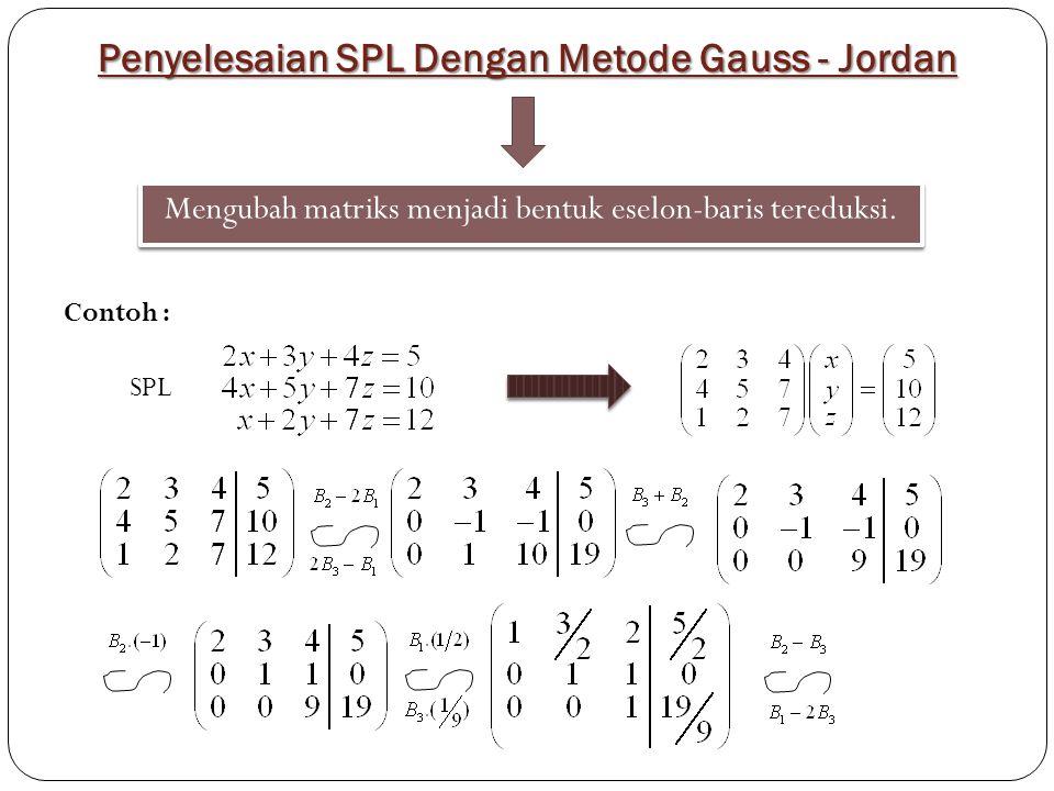 Penyelesaian SPL Dengan Metode Gauss - Jordan