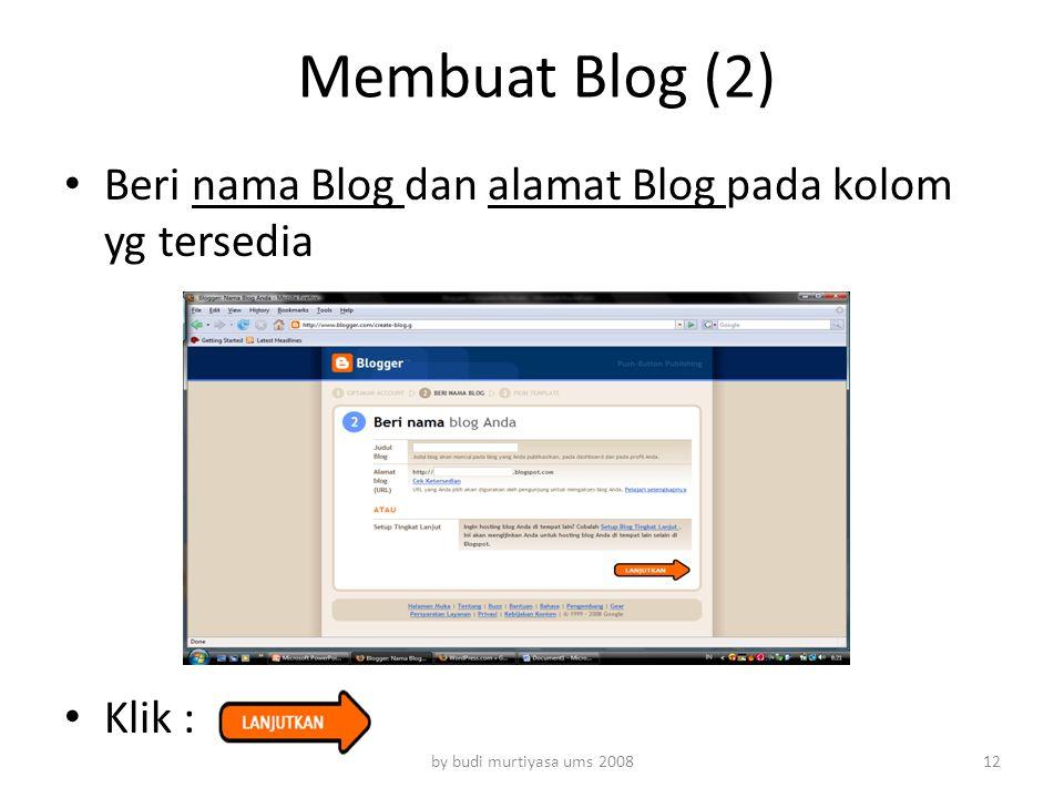 Membuat Blog (2) Beri nama Blog dan alamat Blog pada kolom yg tersedia