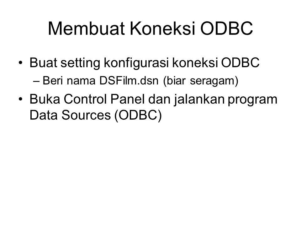 Membuat Koneksi ODBC Buat setting konfigurasi koneksi ODBC
