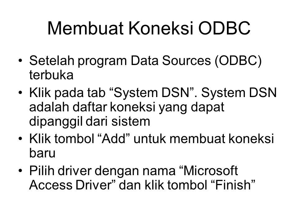 Membuat Koneksi ODBC Setelah program Data Sources (ODBC) terbuka