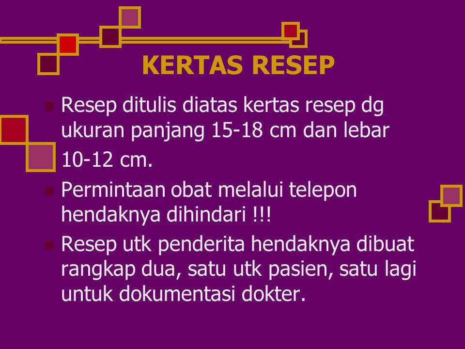 KERTAS RESEP Resep ditulis diatas kertas resep dg ukuran panjang 15-18 cm dan lebar. 10-12 cm.