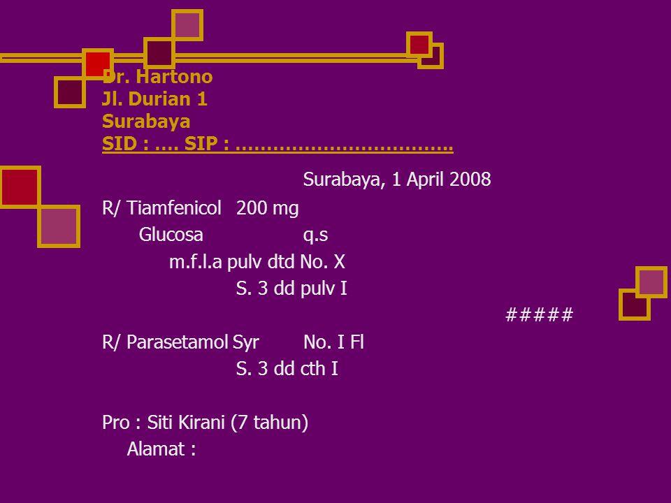 Dr. Hartono Jl. Durian 1 Surabaya SID : …. SIP : ……………………………..