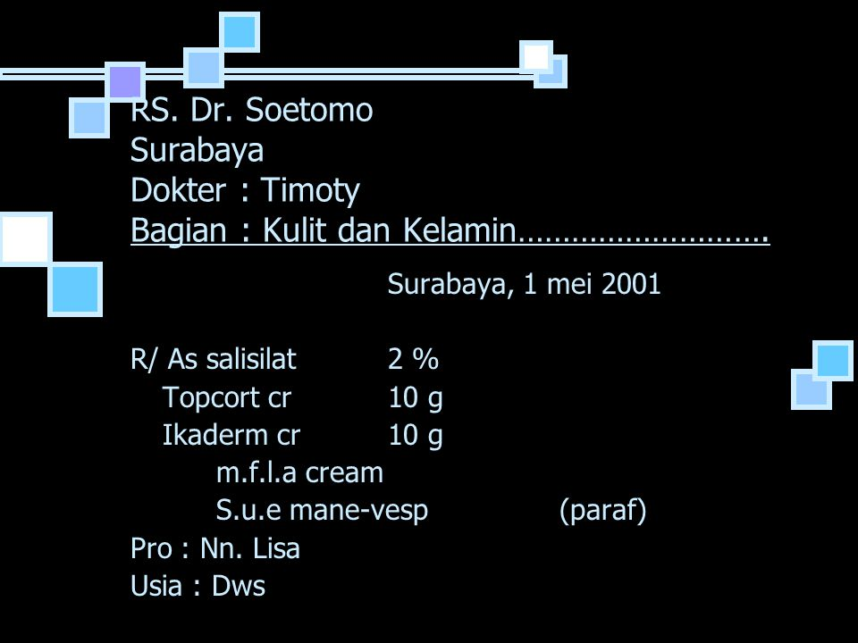 RS. Dr. Soetomo Surabaya Dokter : Timoty Bagian : Kulit dan Kelamin……………………….