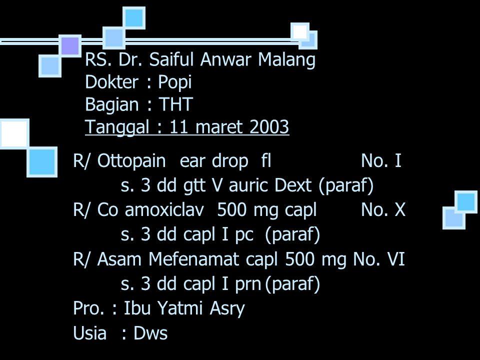 RS. Dr. Saiful Anwar Malang Dokter : Popi Bagian : THT Tanggal : 11 maret 2003