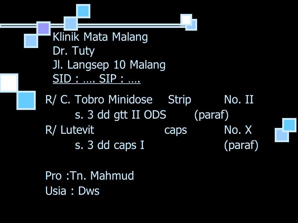 Klinik Mata Malang Dr. Tuty Jl. Langsep 10 Malang SID : …. SIP : ….