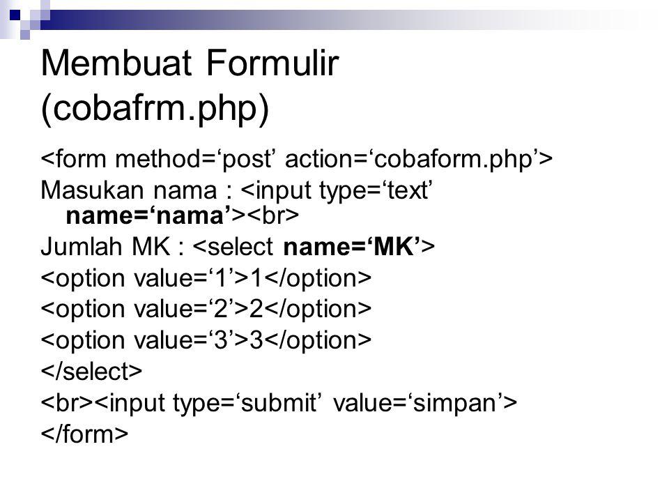 Membuat Formulir (cobafrm.php)