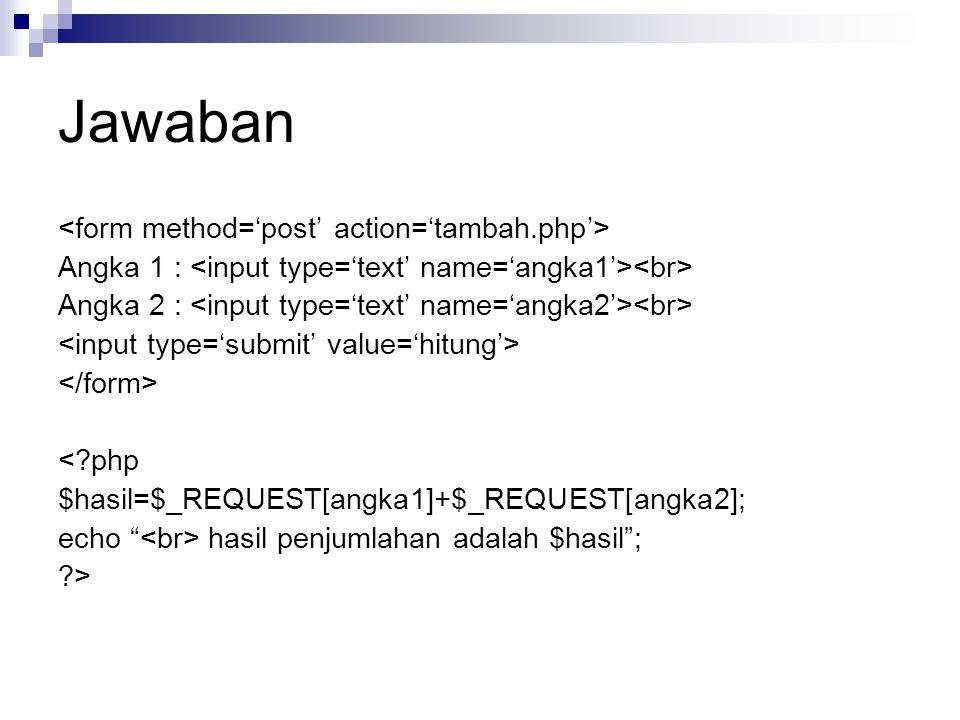 Jawaban <form method='post' action='tambah.php'>