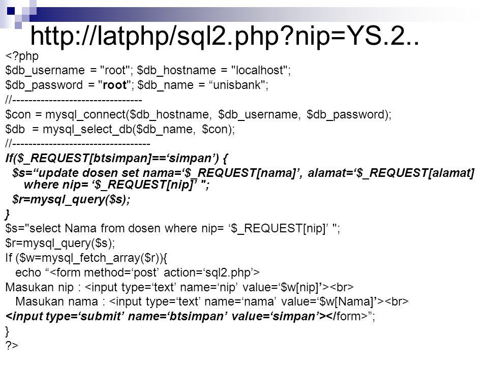 http://latphp/sql2.php nip=YS.2.. < php