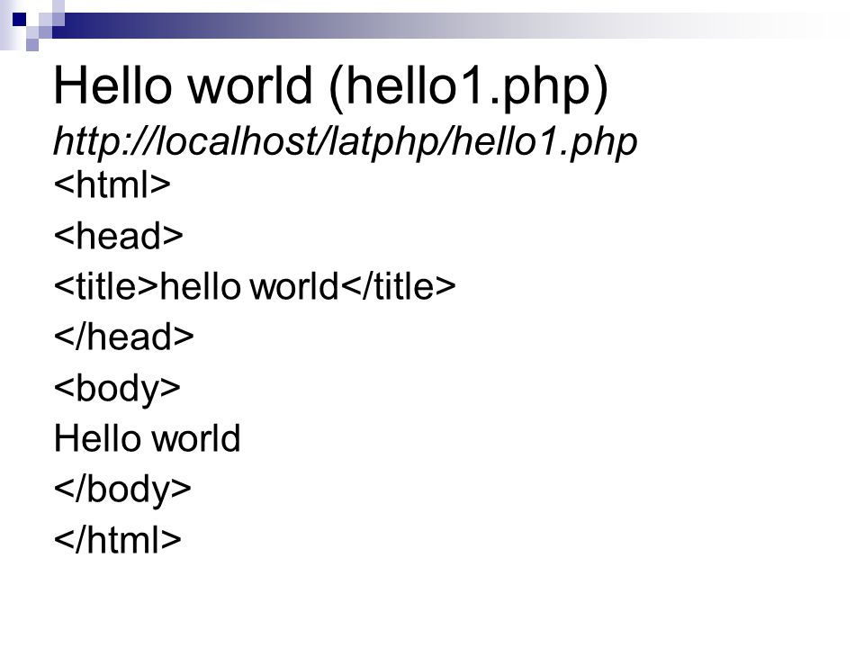 Hello world (hello1.php) http://localhost/latphp/hello1.php