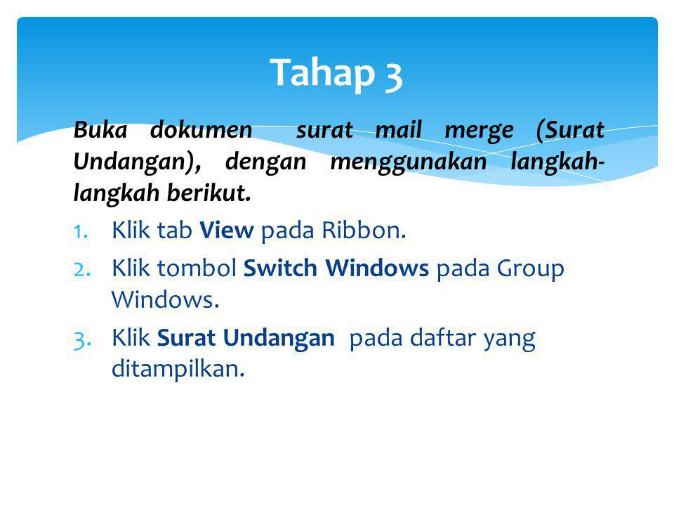 Tahap 3 Buka dokumen surat mail merge (Surat Undangan), dengan menggunakan langkah-langkah berikut.