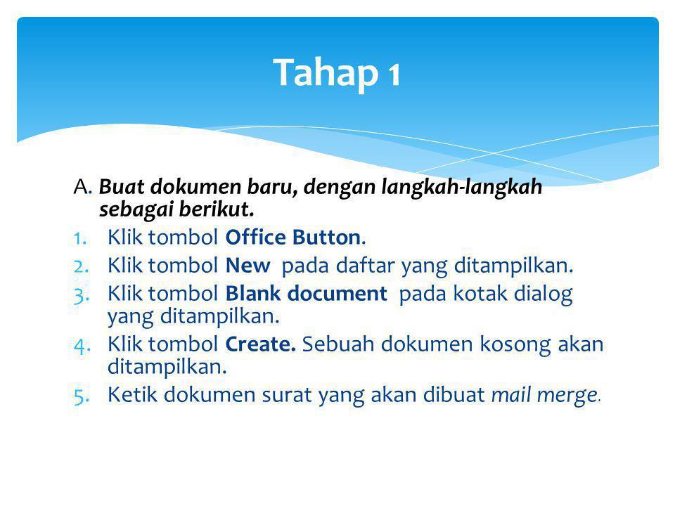 Tahap 1 A. Buat dokumen baru, dengan langkah-langkah sebagai berikut.