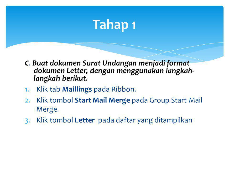Tahap 1 C. Buat dokumen Surat Undangan menjadi format dokumen Letter, dengan menggunakan langkah-langkah berikut.