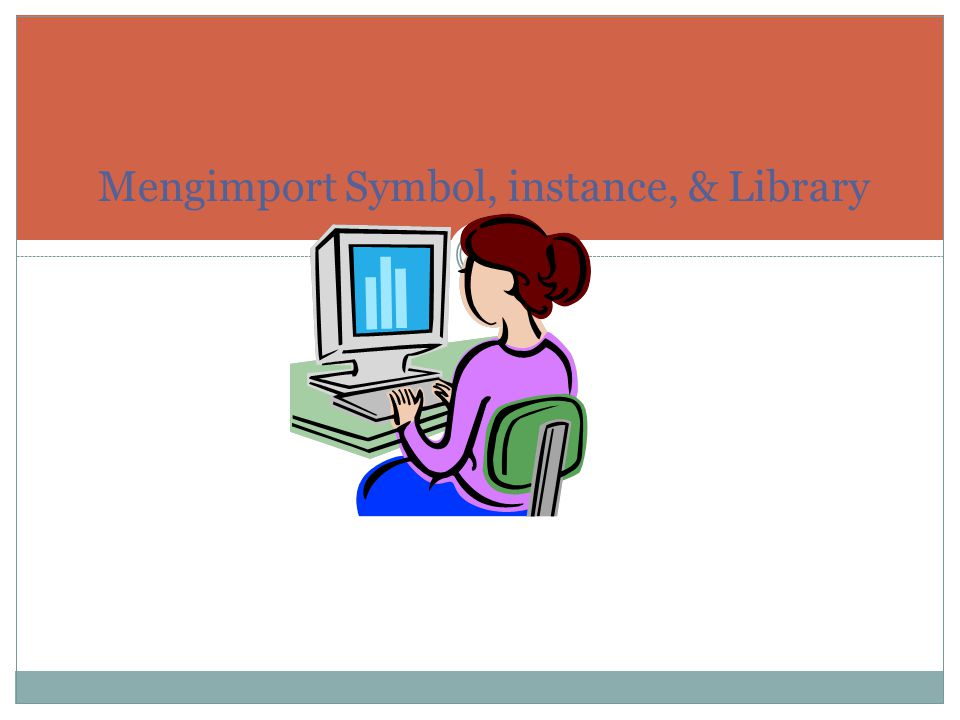 Mengimport Symbol, instance, & Library
