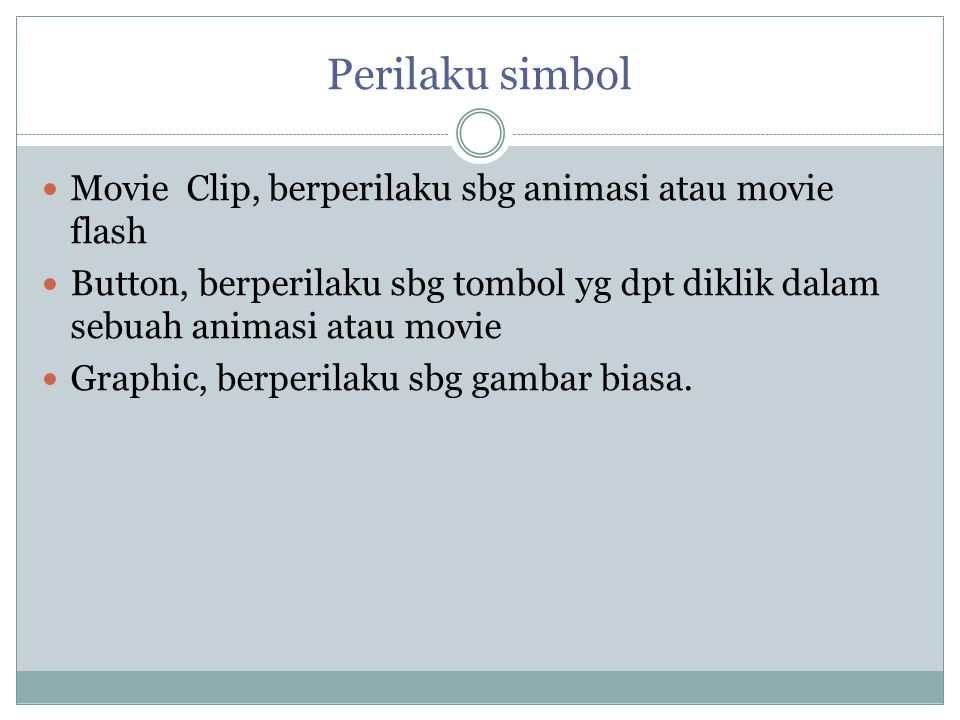 Perilaku simbol Movie Clip, berperilaku sbg animasi atau movie flash