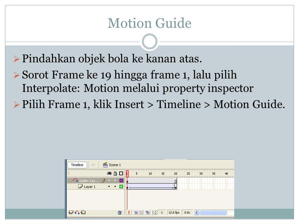 Motion Guide Pindahkan objek bola ke kanan atas.