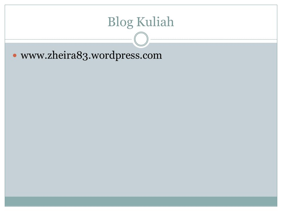 Blog Kuliah www.zheira83.wordpress.com