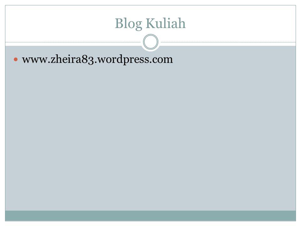 Blog Kuliah www.zheira83.wordpress.com