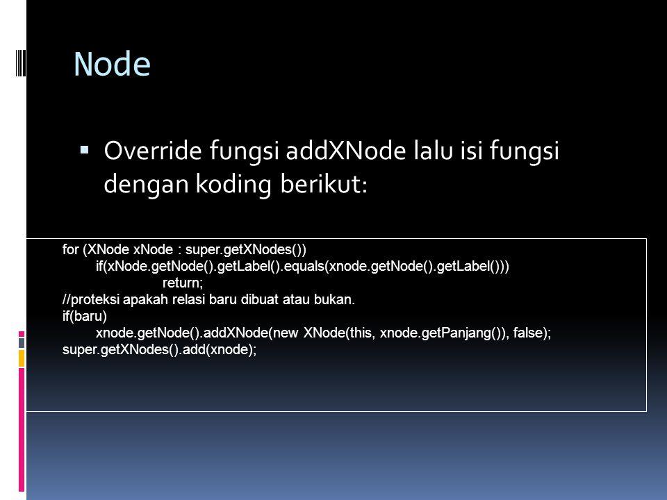 Node Override fungsi addXNode lalu isi fungsi dengan koding berikut: