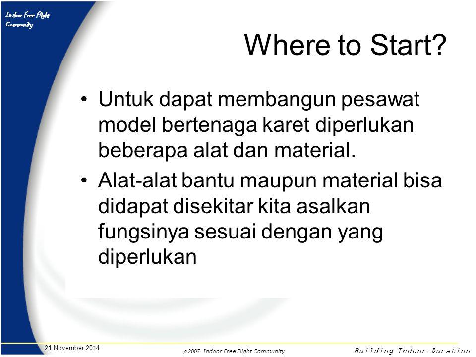 Where to Start Untuk dapat membangun pesawat model bertenaga karet diperlukan beberapa alat dan material.