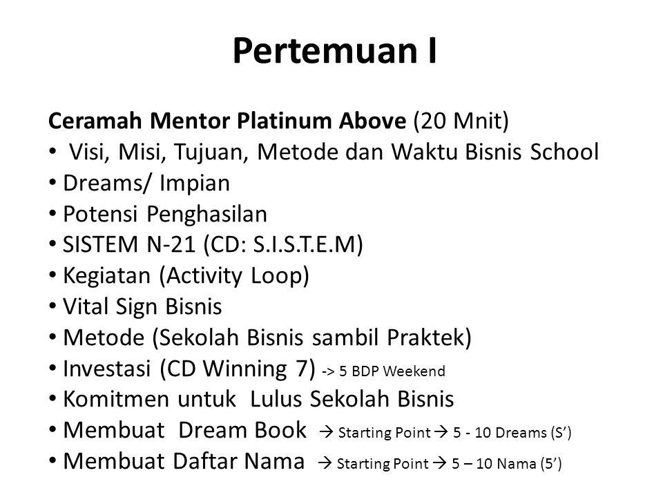 Pertemuan I Ceramah Mentor Platinum Above (20 Mnit)