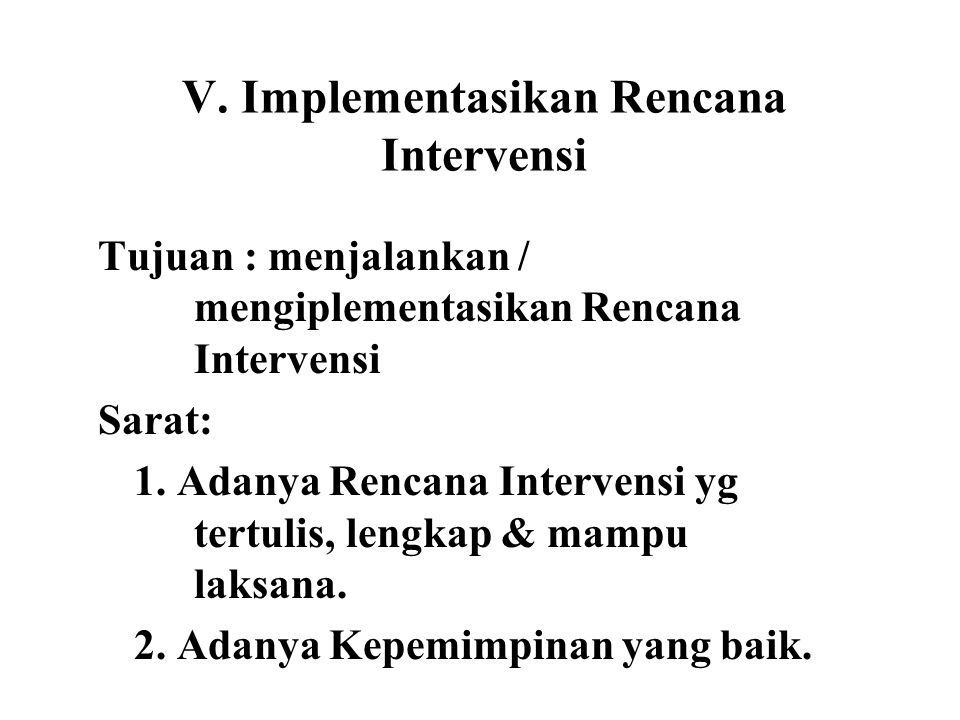 V. Implementasikan Rencana Intervensi