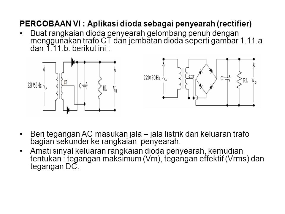 PERCOBAAN VI : Aplikasi dioda sebagai penyearah (rectifier)