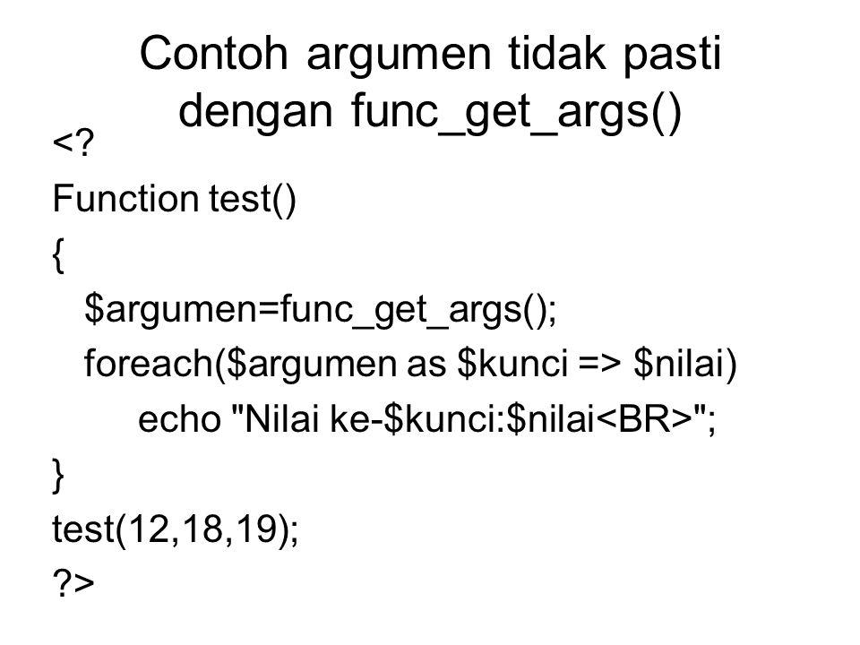 Contoh argumen tidak pasti dengan func_get_args()