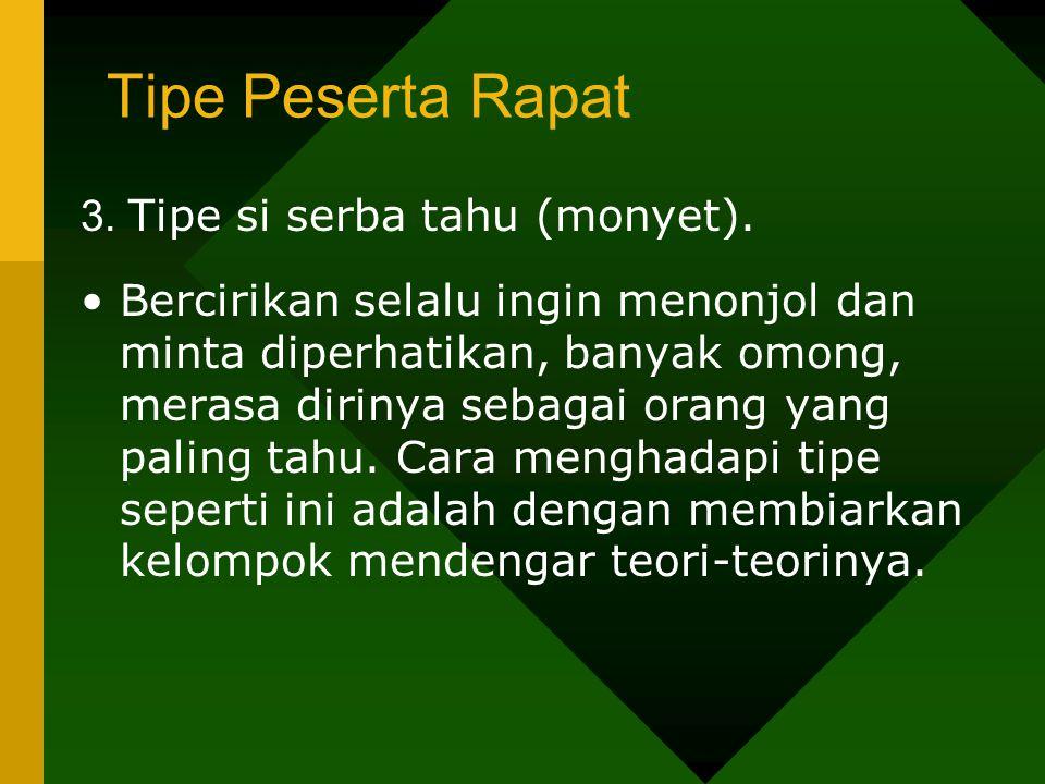 Tipe Peserta Rapat 3. Tipe si serba tahu (monyet).