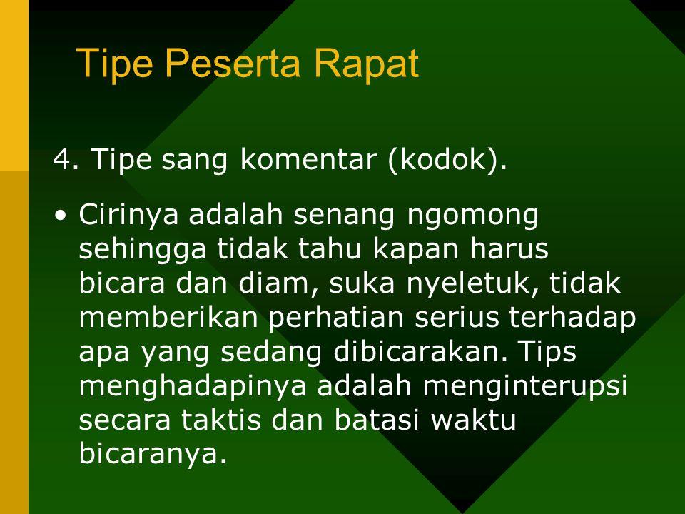 Tipe Peserta Rapat 4. Tipe sang komentar (kodok).
