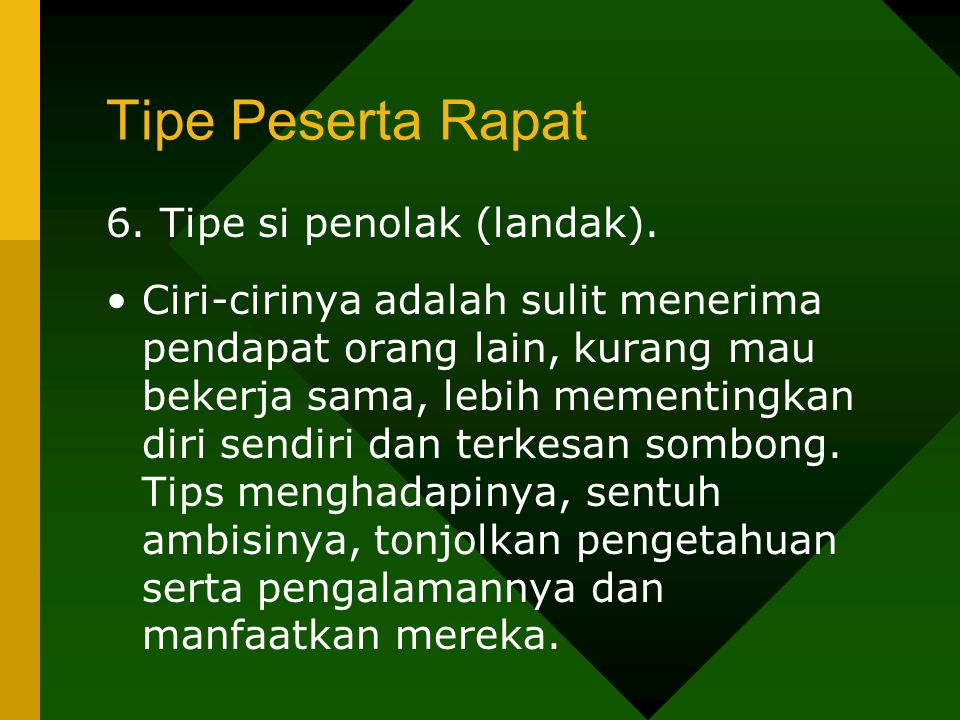 Tipe Peserta Rapat 6. Tipe si penolak (landak).