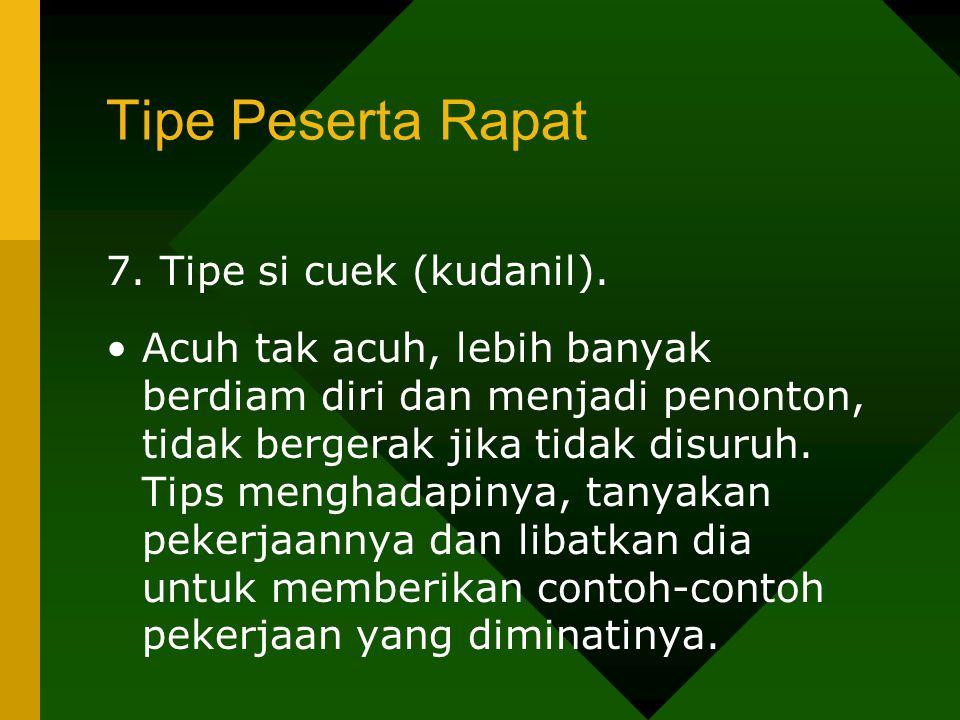 Tipe Peserta Rapat 7. Tipe si cuek (kudanil).