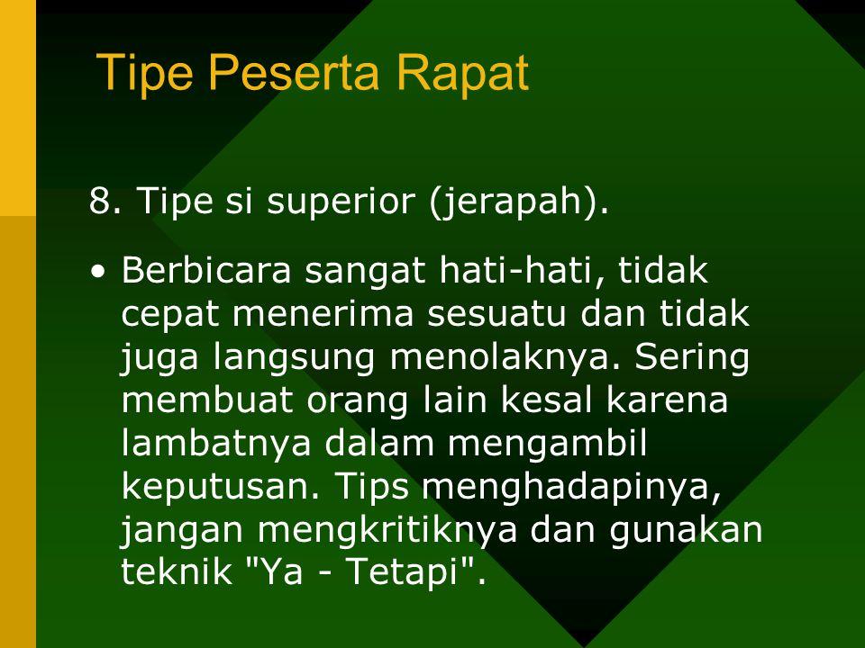 Tipe Peserta Rapat 8. Tipe si superior (jerapah).