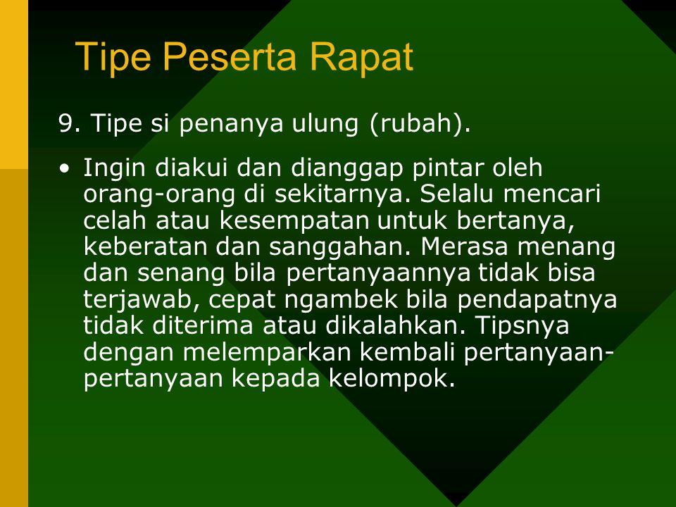 Tipe Peserta Rapat 9. Tipe si penanya ulung (rubah).