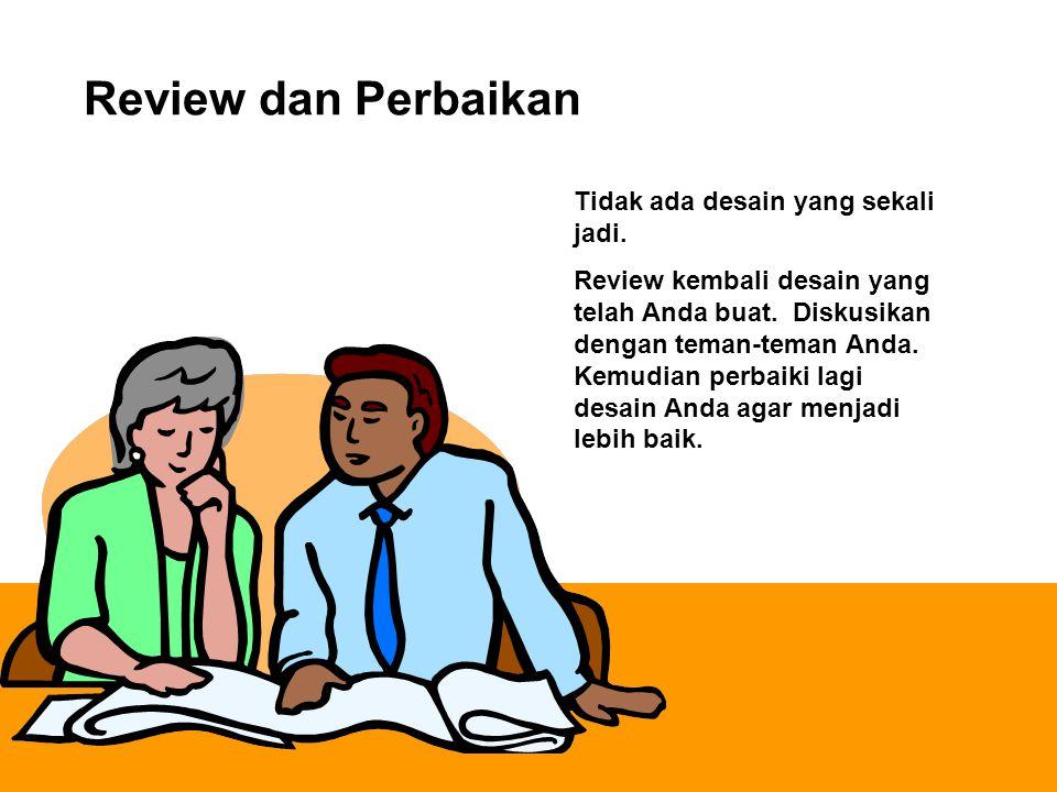 Review dan Perbaikan Tidak ada desain yang sekali jadi.