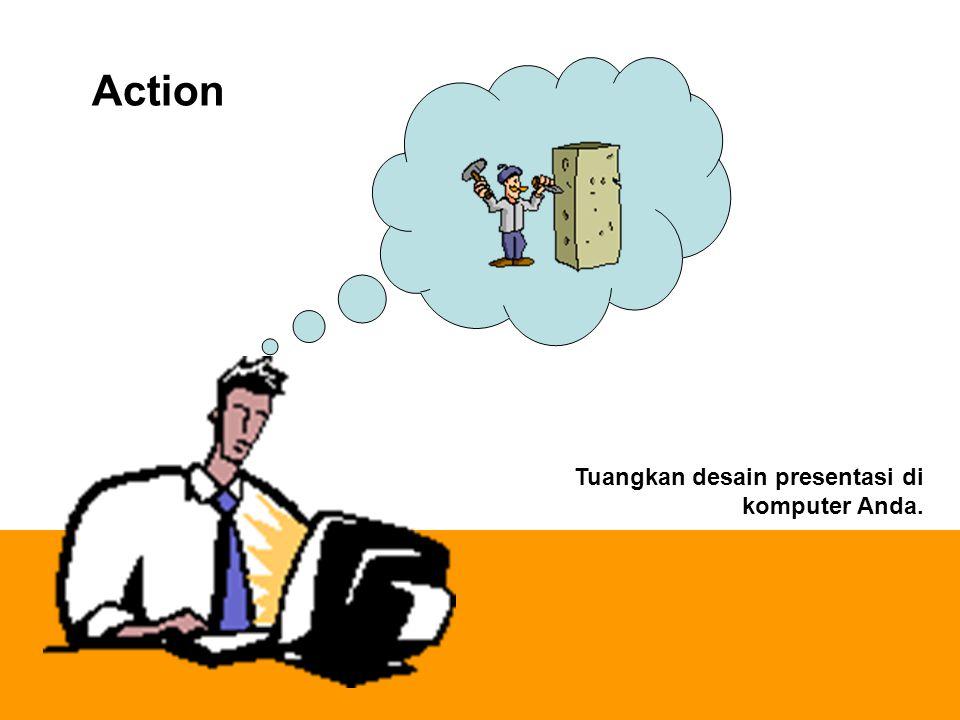 Action Tuangkan desain presentasi di komputer Anda.