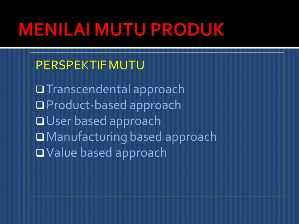 MENILAI MUTU PRODUK PERSPEKTIF MUTU Transcendental approach
