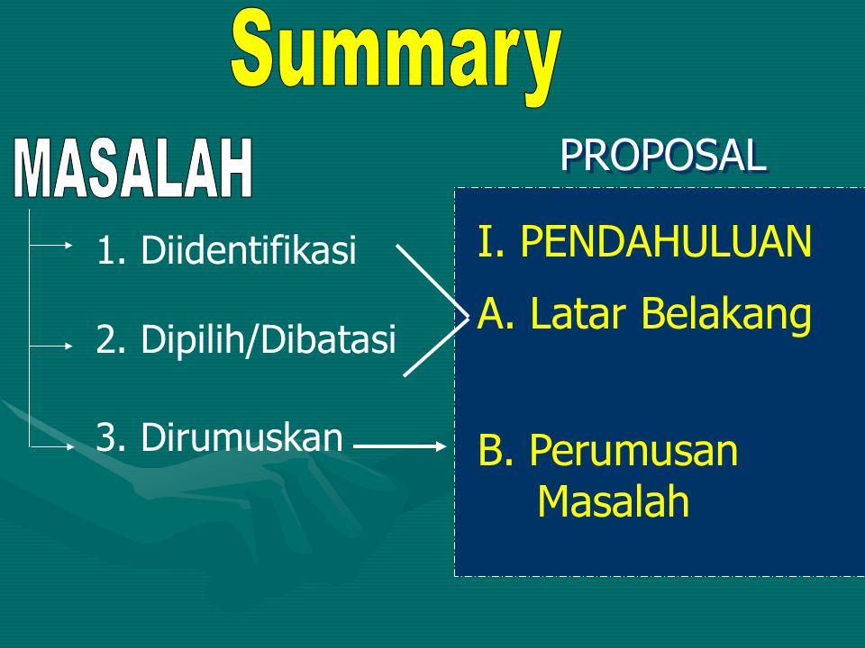 Summary PROPOSAL MASALAH I. PENDAHULUAN A. Latar Belakang
