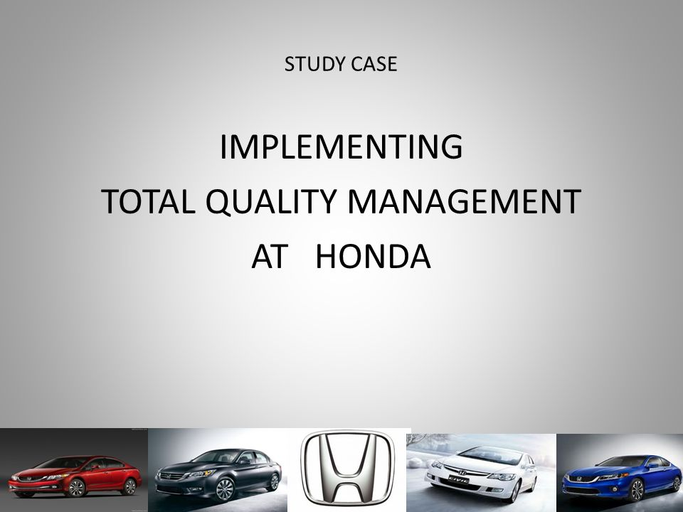 IMPLEMENTING TOTAL QUALITY MANAGEMENT AT HONDA