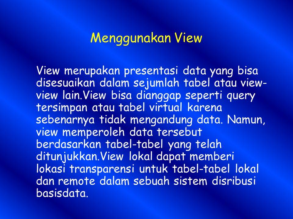 Menggunakan View