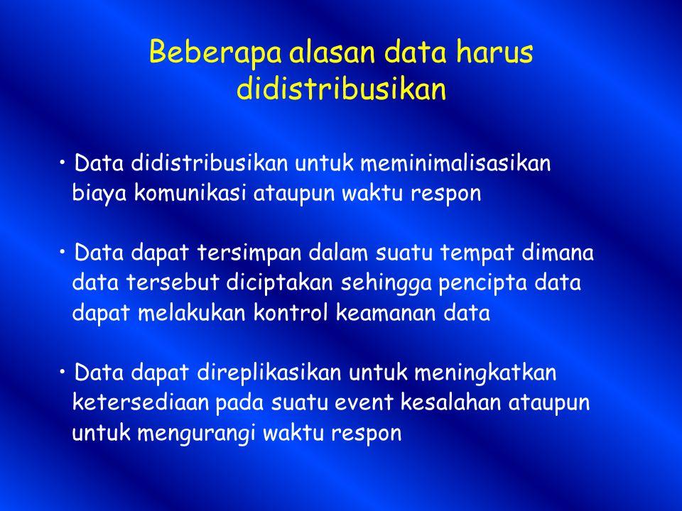 Beberapa alasan data harus didistribusikan