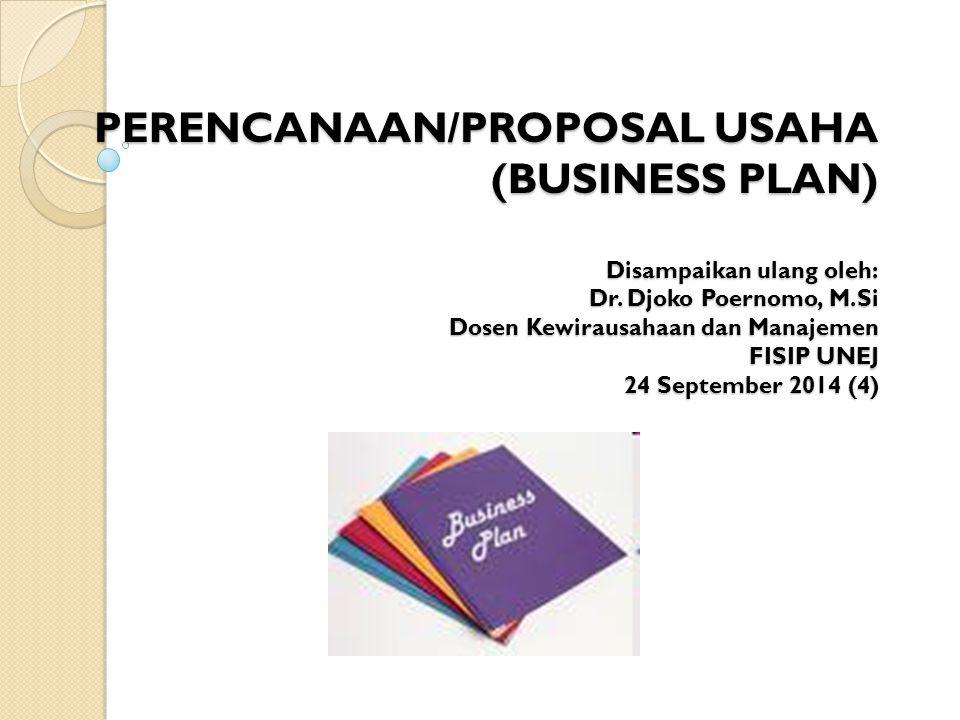 PERENCANAAN/PROPOSAL USAHA (BUSINESS PLAN) Disampaikan ulang oleh: Dr