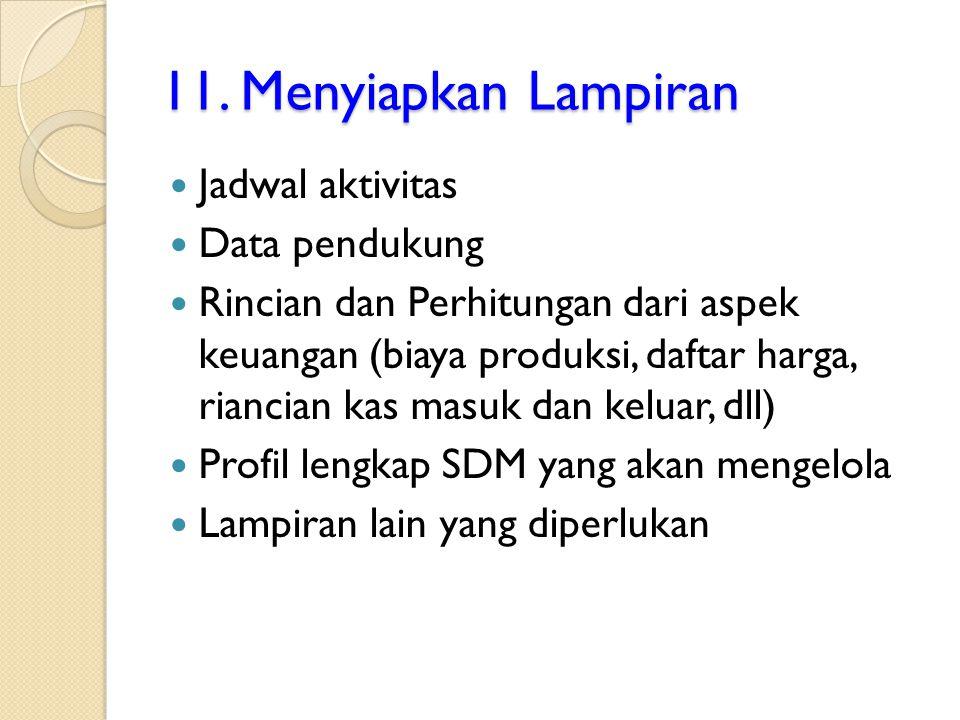 11. Menyiapkan Lampiran Jadwal aktivitas Data pendukung