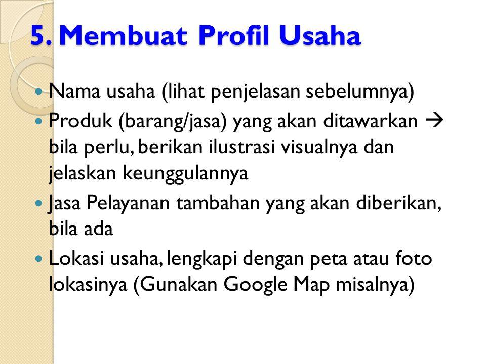 5. Membuat Profil Usaha Nama usaha (lihat penjelasan sebelumnya)