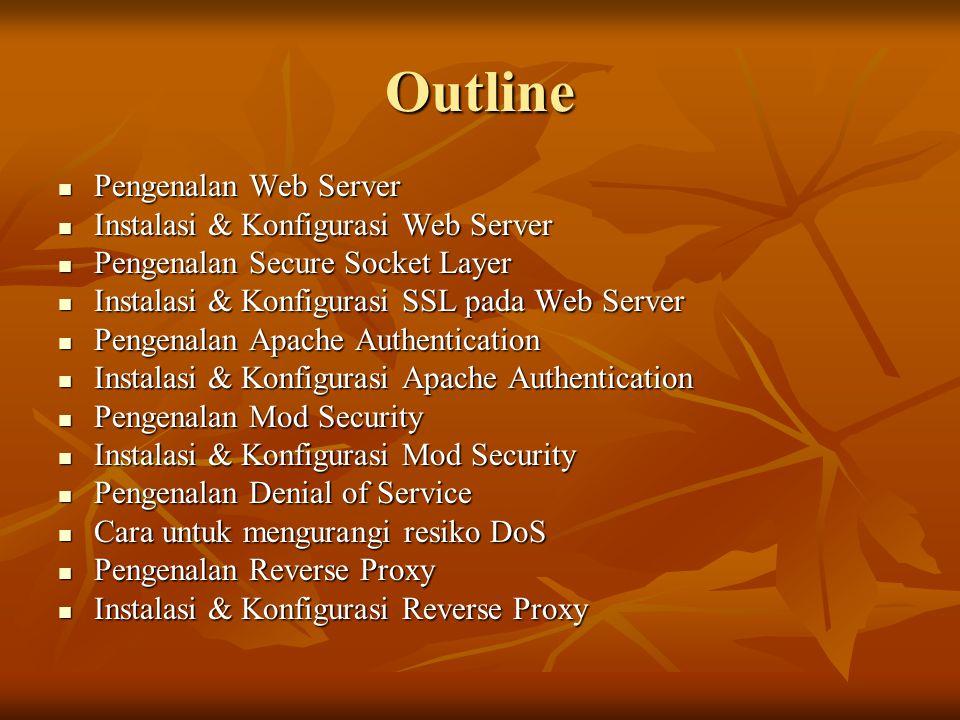 Outline Pengenalan Web Server Instalasi & Konfigurasi Web Server