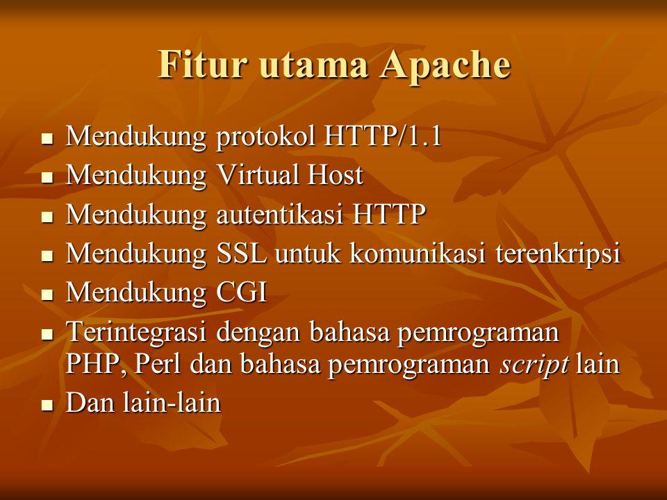 Fitur utama Apache Mendukung protokol HTTP/1.1 Mendukung Virtual Host