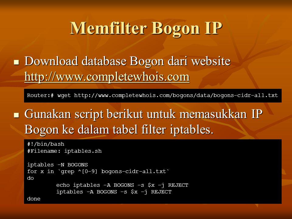 Memfilter Bogon IP Download database Bogon dari website http://www.completewhois.com.