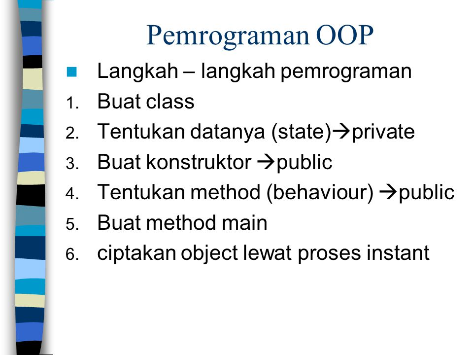 Pemrograman OOP Langkah – langkah pemrograman Buat class